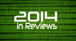 2014 in Reviews