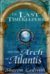 The Arch of Atlantis (Last Timekeeper's 1)