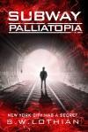 Subway Palliatopia (Subway #1)